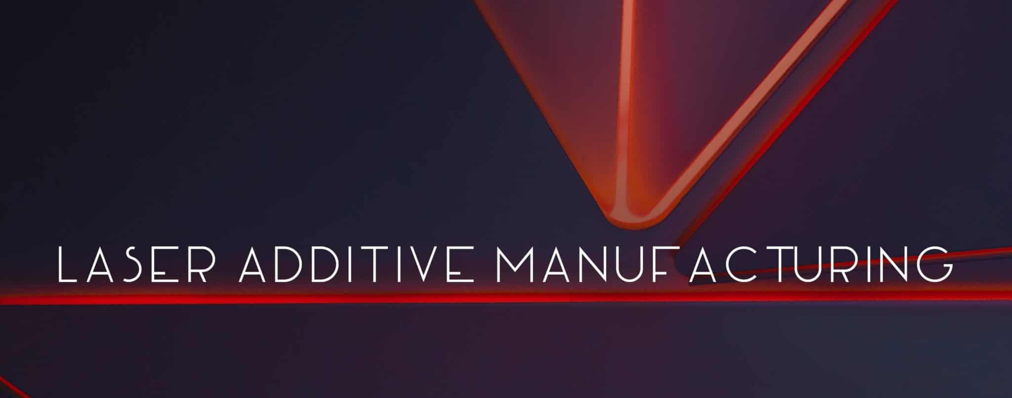 Laser additive manufacturing application note news web banner