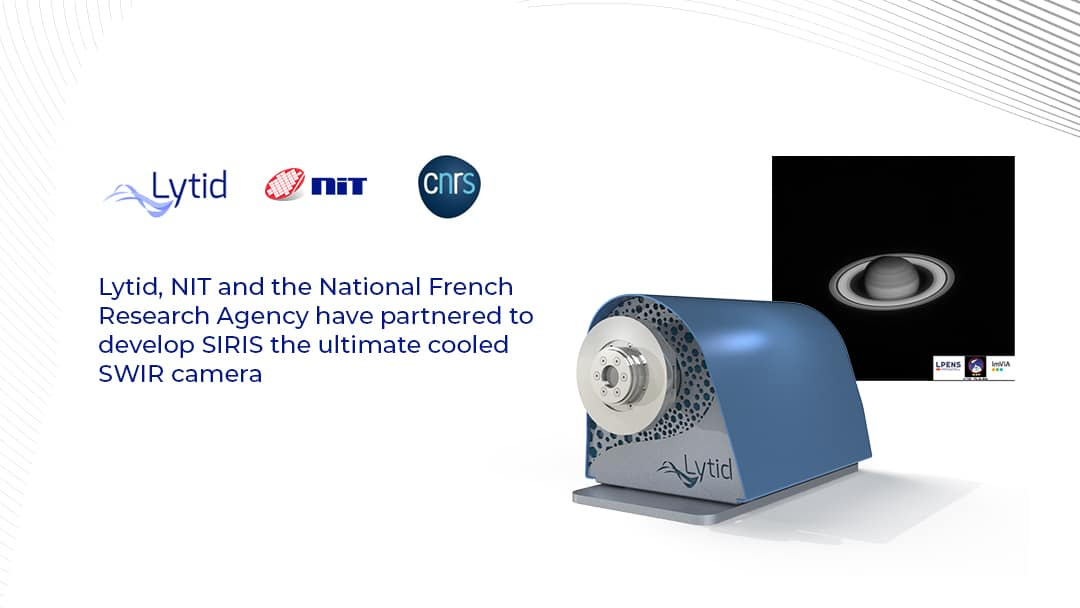 Lytid, NIT and the National French Research Agency have partnered to develop SIRIS the ultimate cooled SWIR camera